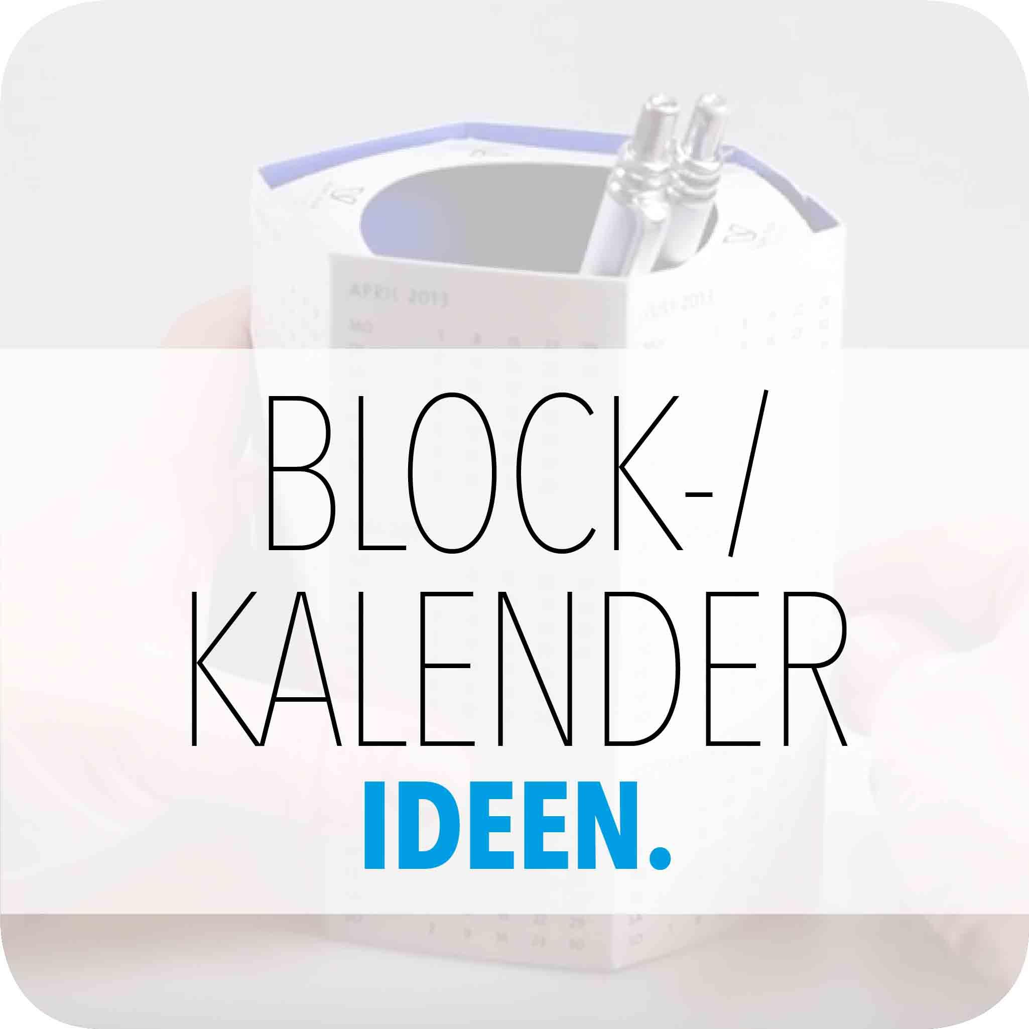 DRUCKPRODUKTE BLOCK-/KALENDERIDEEN